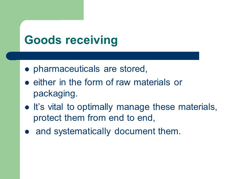 Goods receiving pharmaceuticals are stored,