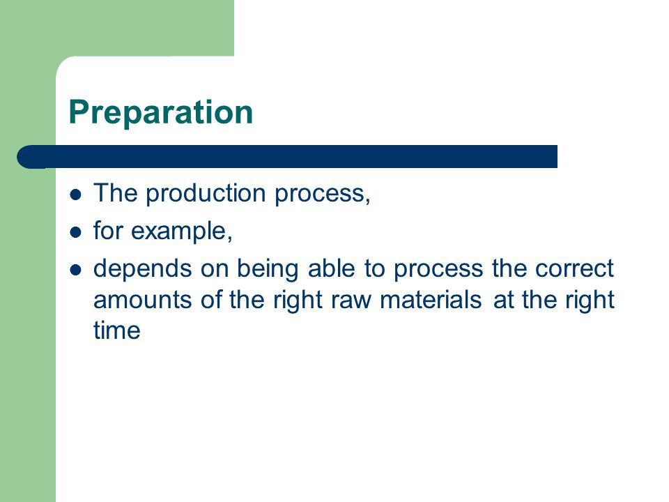 Preparation The production process, for example,