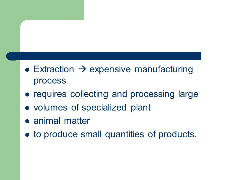 Extraction  expensive manufacturing process
