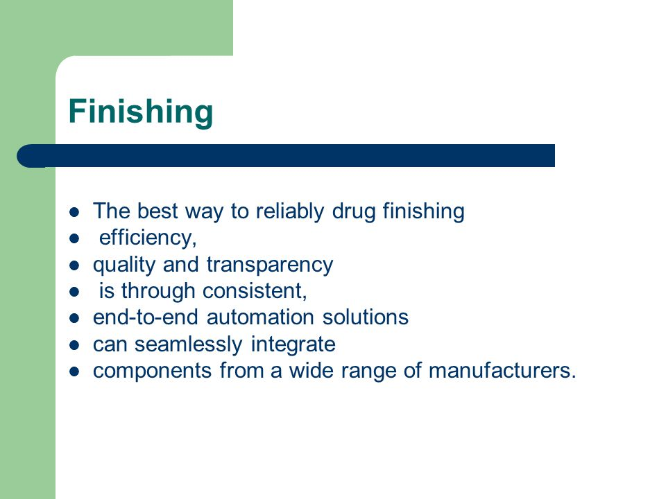 Finishing The best way to reliably drug finishing efficiency,