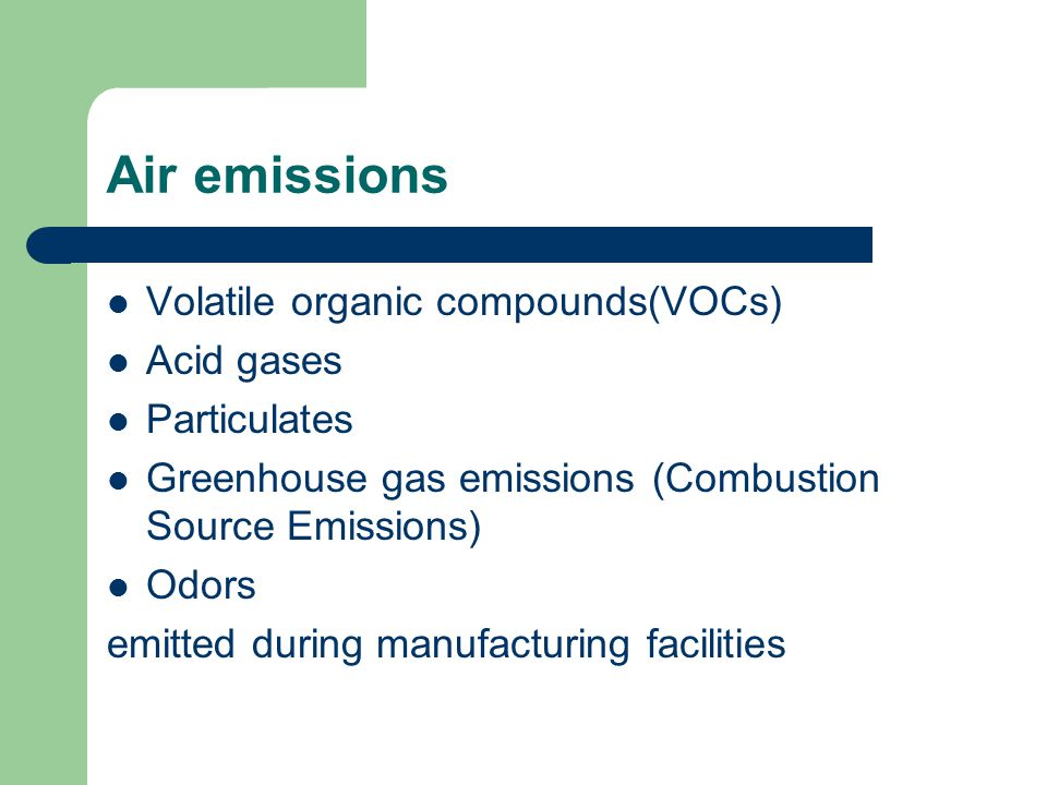 Air emissions Volatile organic compounds(VOCs) Acid gases Particulates