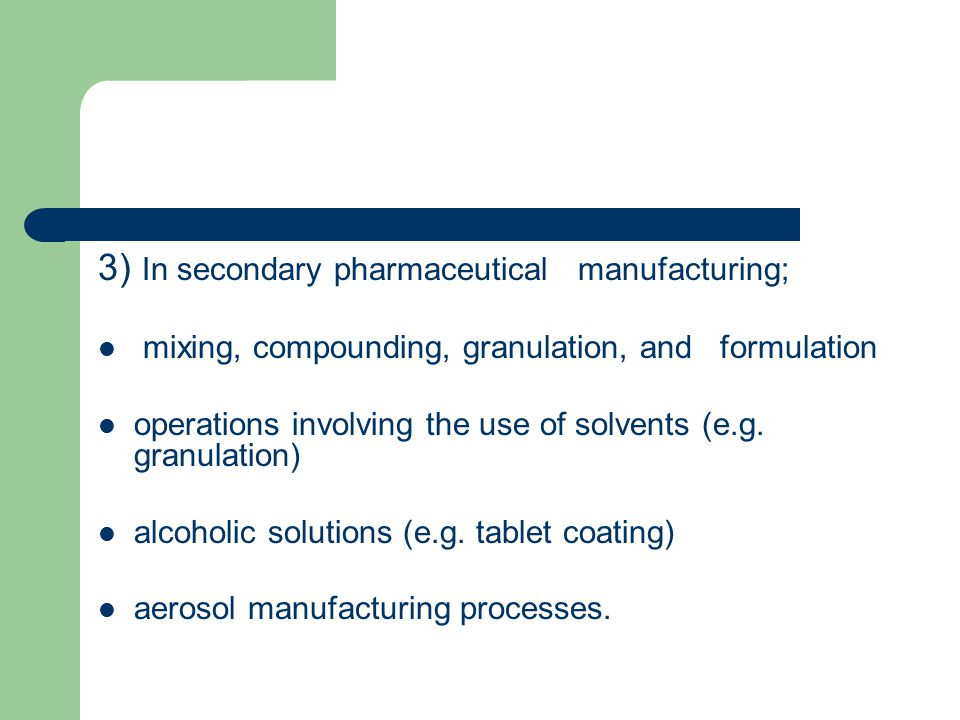 3) In secondary pharmaceutical manufacturing;