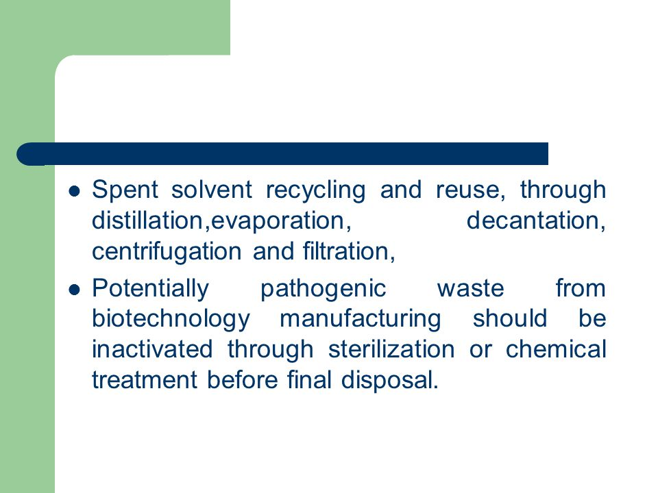 Spent solvent recycling and reuse, through distillation,evaporation, decantation, centrifugation and filtration,
