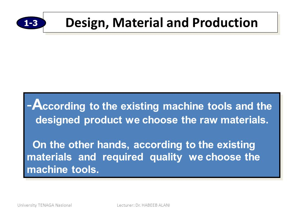 Design, Material and Production
