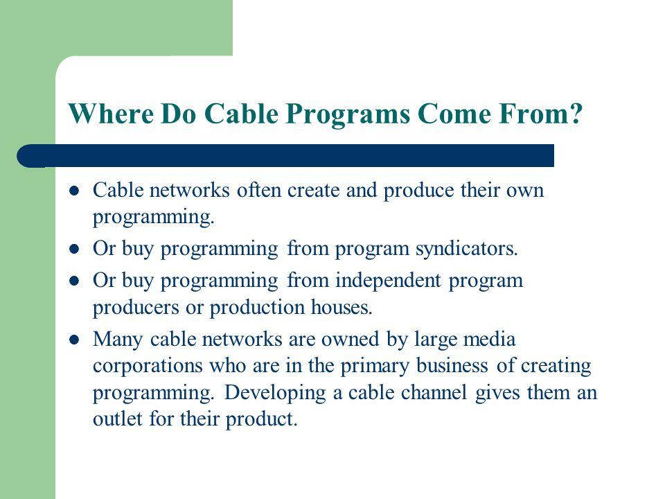 Where Do Cable Programs Come From