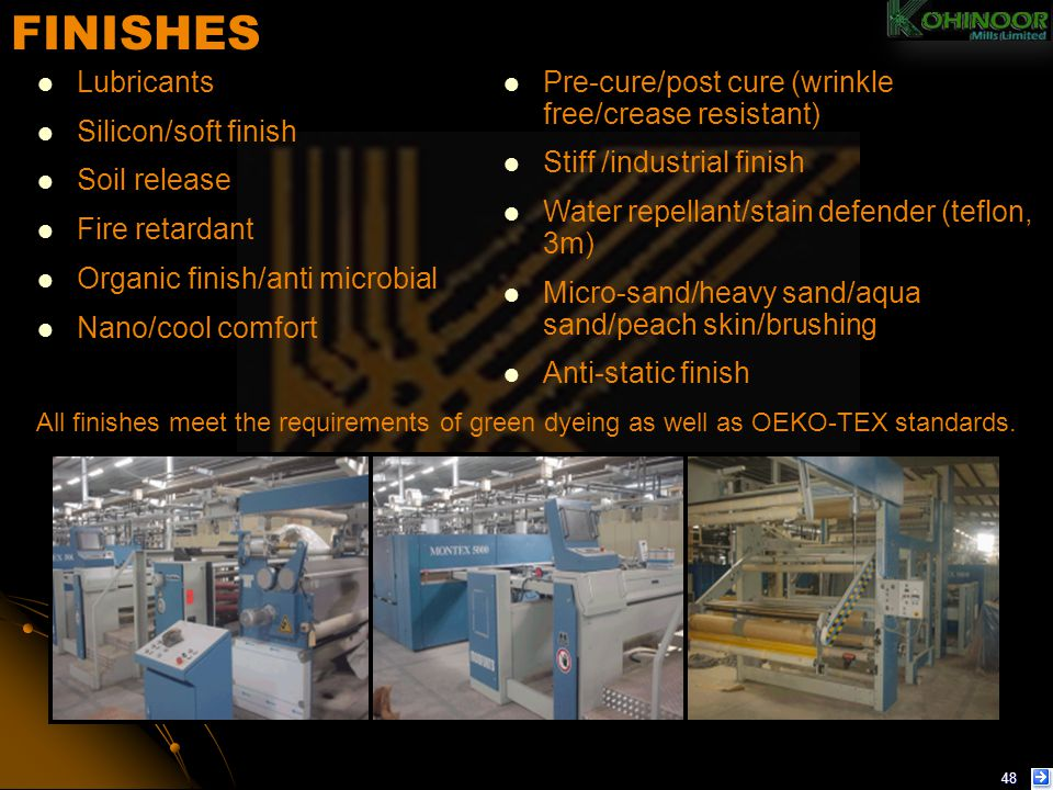 FINISHES Lubricants Silicon/soft finish Soil release Fire retardant