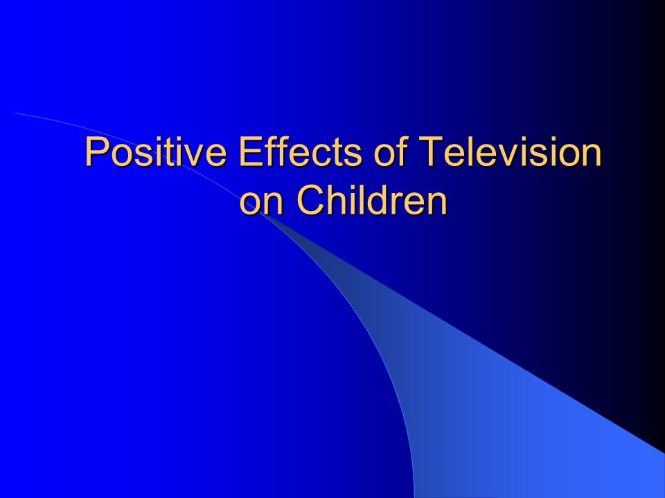 Positive Effects of Television on Children
