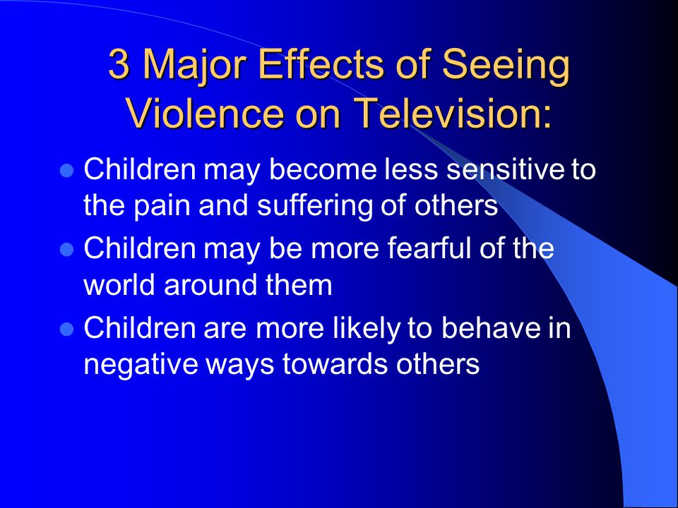3 Major Effects of Seeing Violence on Television: