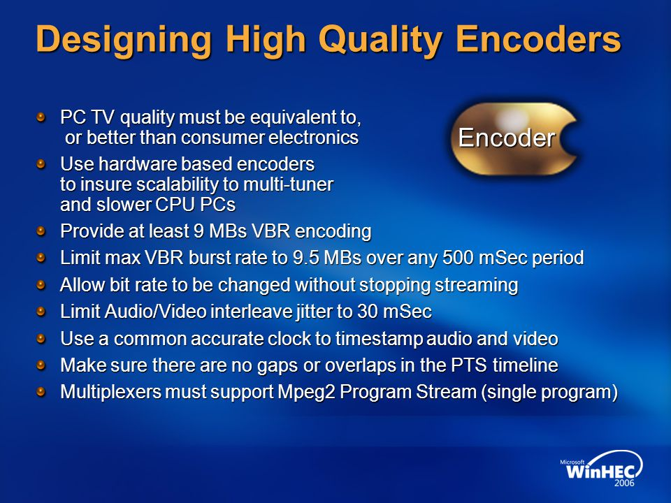 Designing High Quality Encoders