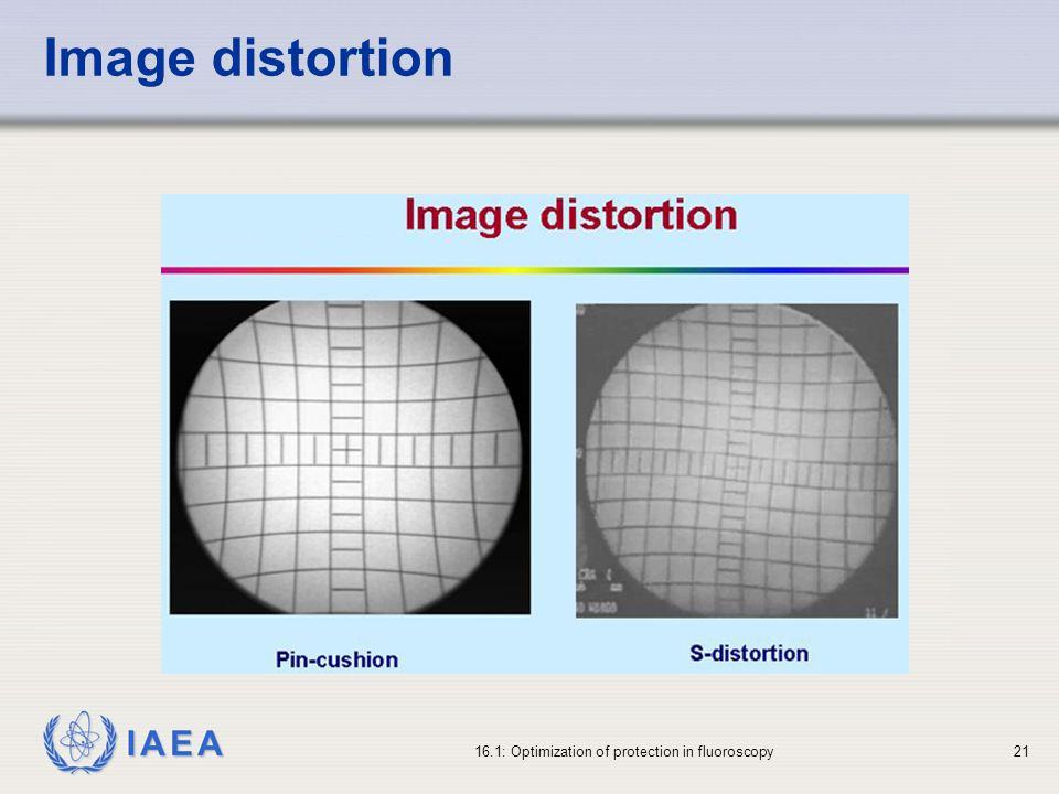 Image distortion 16.1: Optimization of protection in fluoroscopy