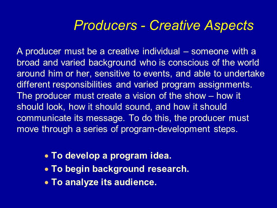 Producers - Creative Aspects
