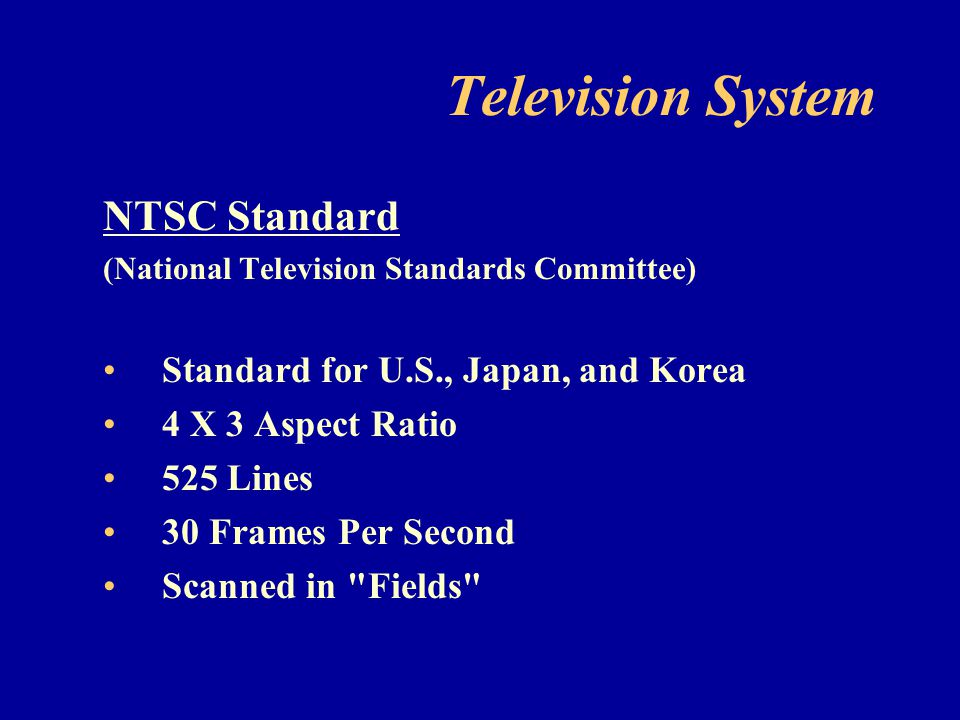 Television System NTSC Standard Standard for U.S., Japan, and Korea