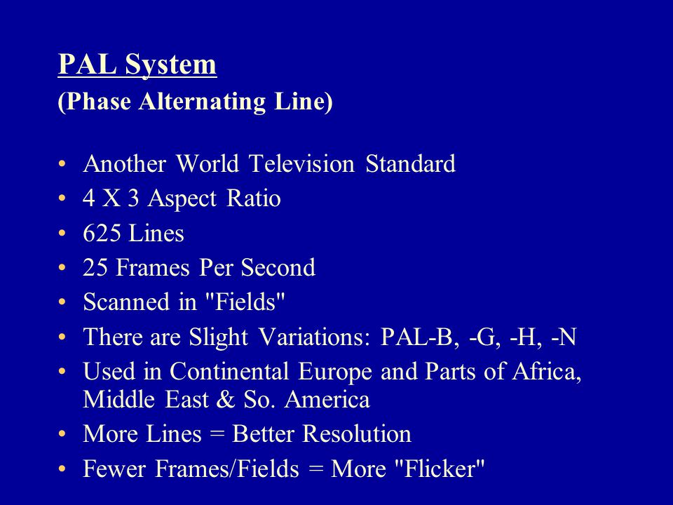 PAL System (Phase Alternating Line) Another World Television Standard