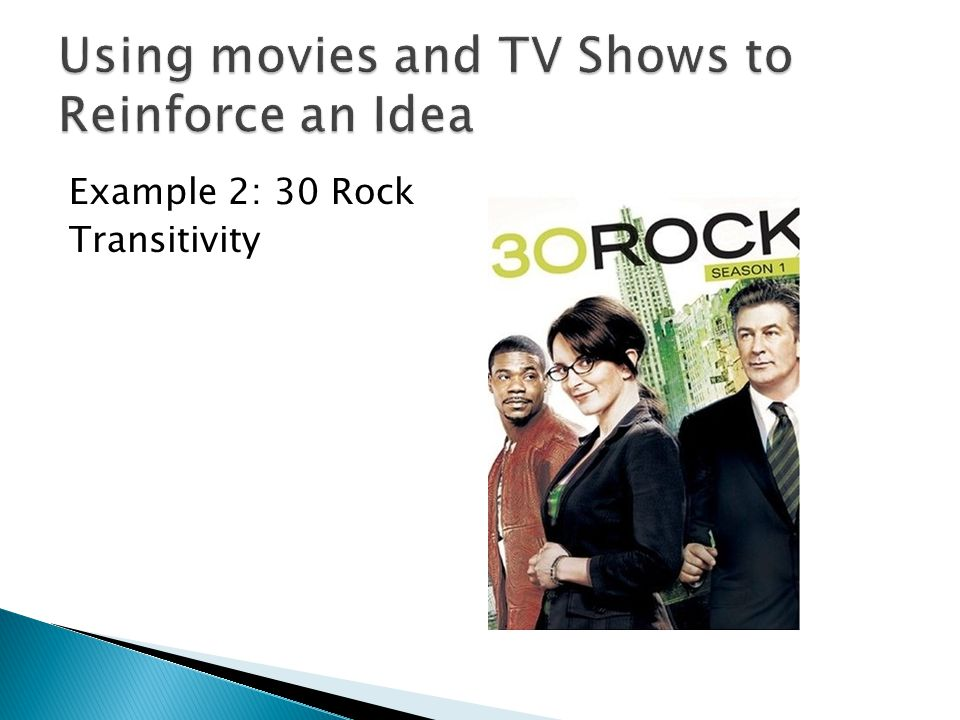 Using movies and TV Shows to Reinforce an Idea