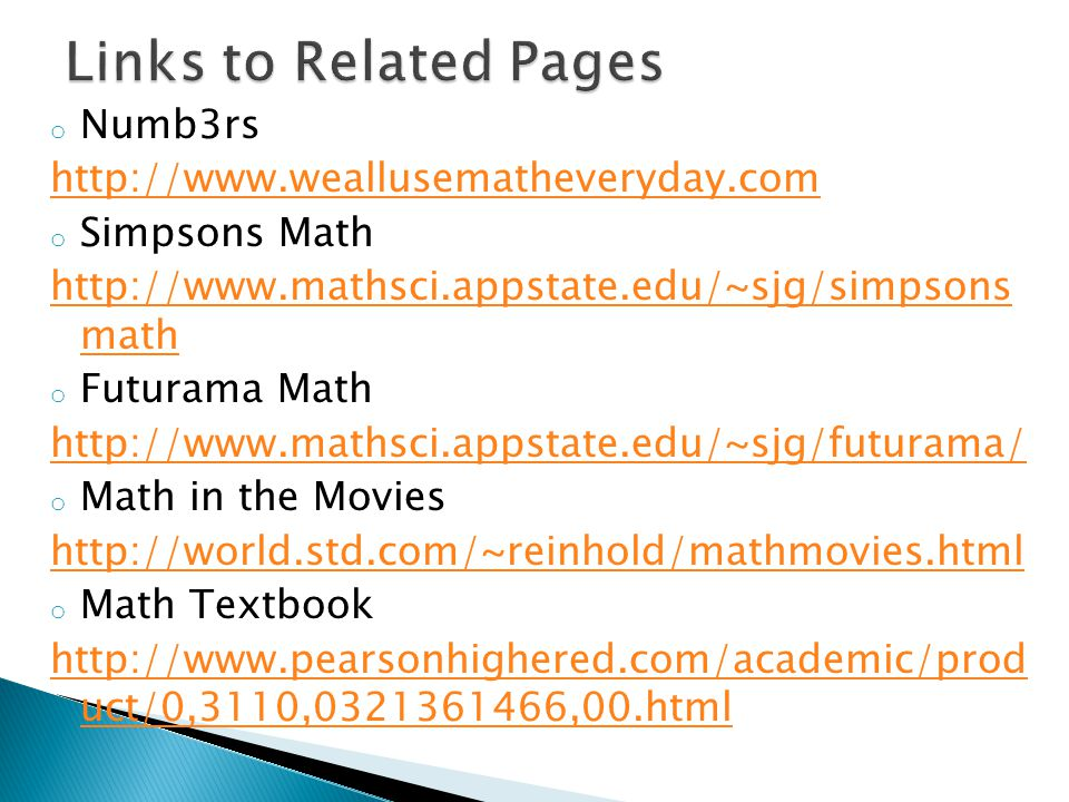 Links to Related Pages Numb3rs http://www.weallusematheveryday.com