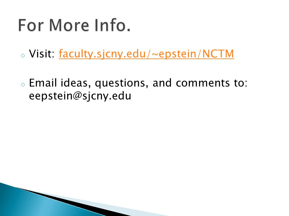 For More Info. Visit: faculty.sjcny.edu/~epstein/NCTM