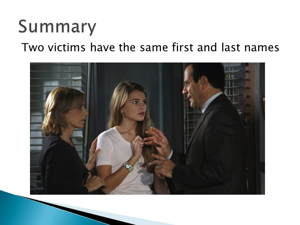 Summary Two victims have the same first and last names