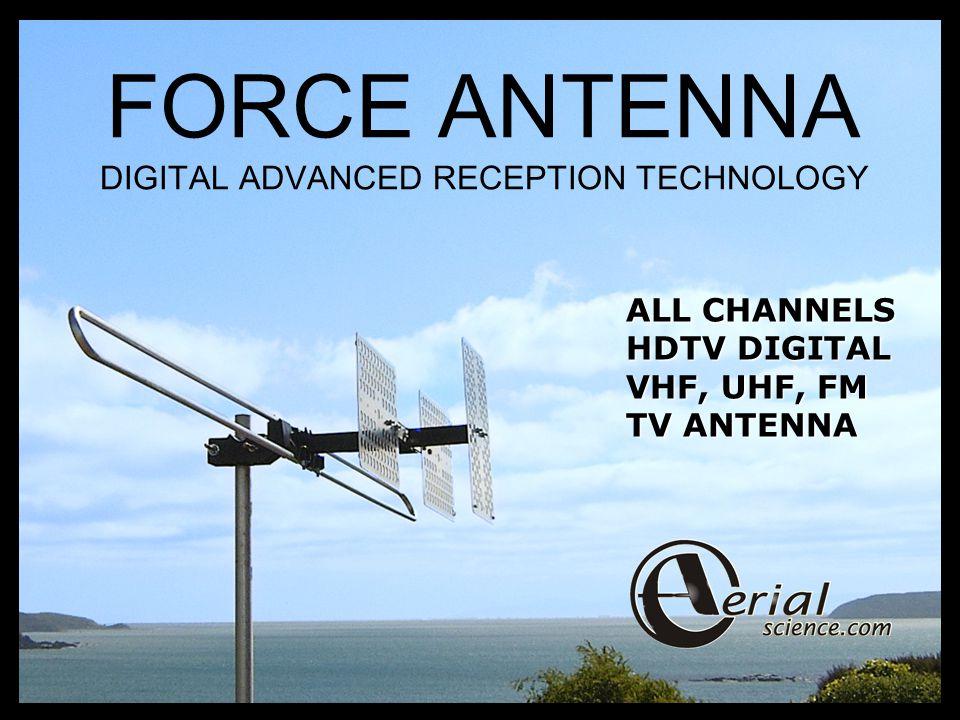 FORCE ANTENNA DIGITAL ADVANCED RECEPTION TECHNOLOGY