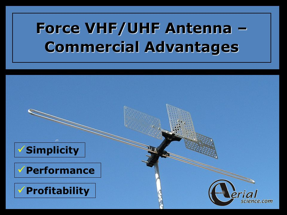 Force VHF/UHF Antenna – Commercial Advantages