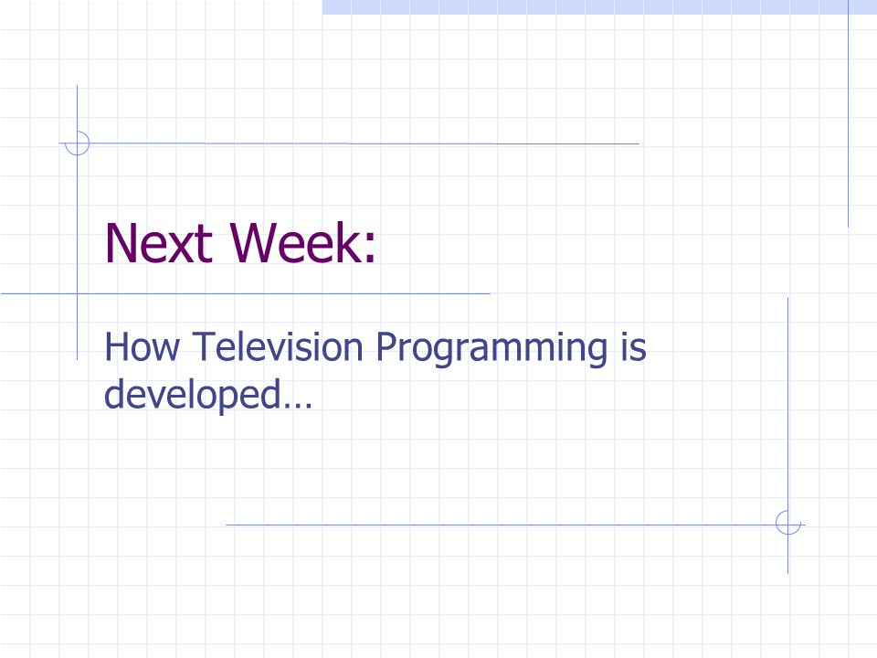 How Television Programming is developed…