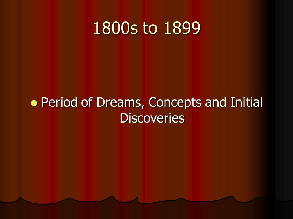 Period of Dreams, Concepts and Initial Discoveries
