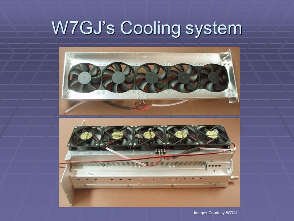 W7GJ's Cooling system Images Courtesy W7GJ