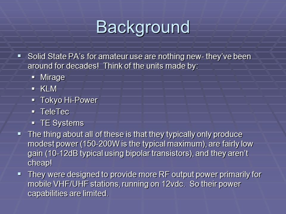 Background Solid State PA's for amateur use are nothing new- they've been around for decades! Think of the units made by: