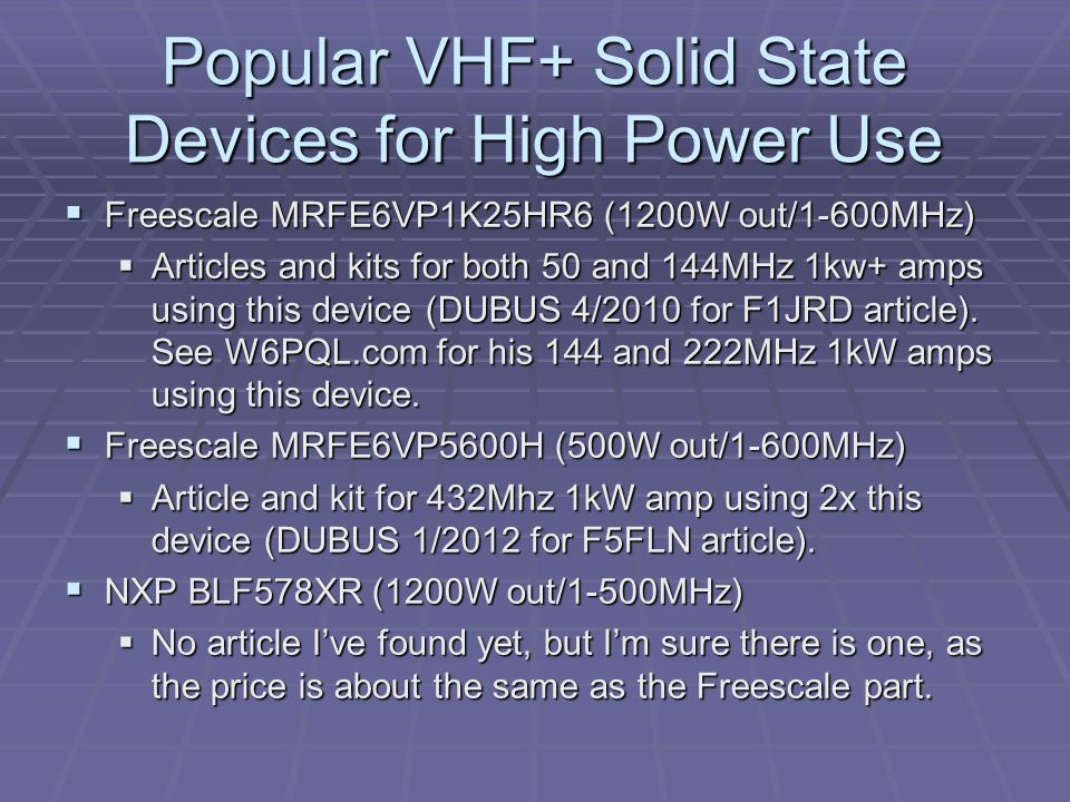 Popular VHF+ Solid State Devices for High Power Use