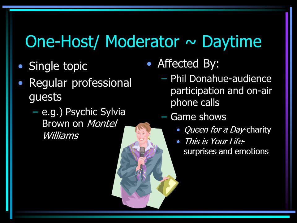 One-Host/ Moderator ~ Daytime