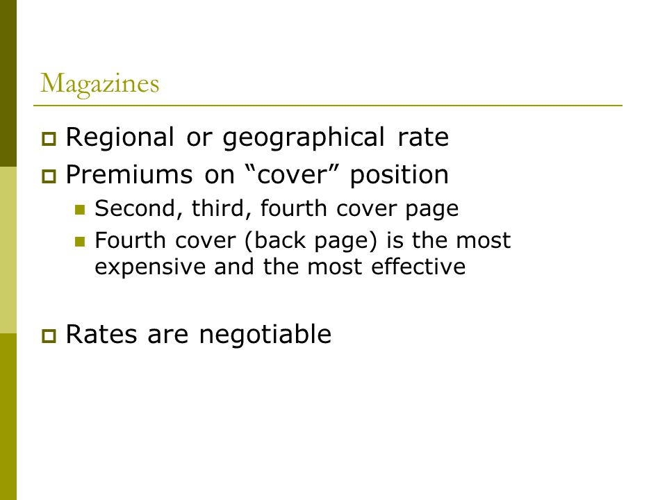 Magazines Regional or geographical rate Premiums on cover position