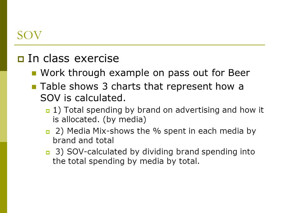 SOV In class exercise Work through example on pass out for Beer