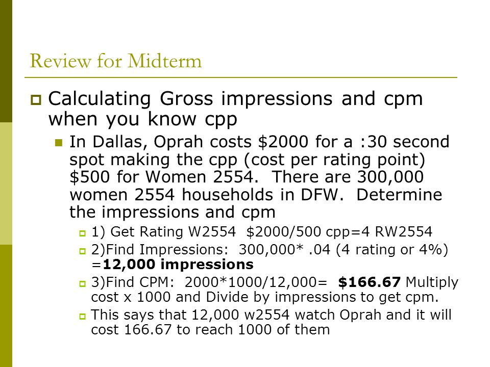 Review for Midterm Calculating Gross impressions and cpm when you know cpp.