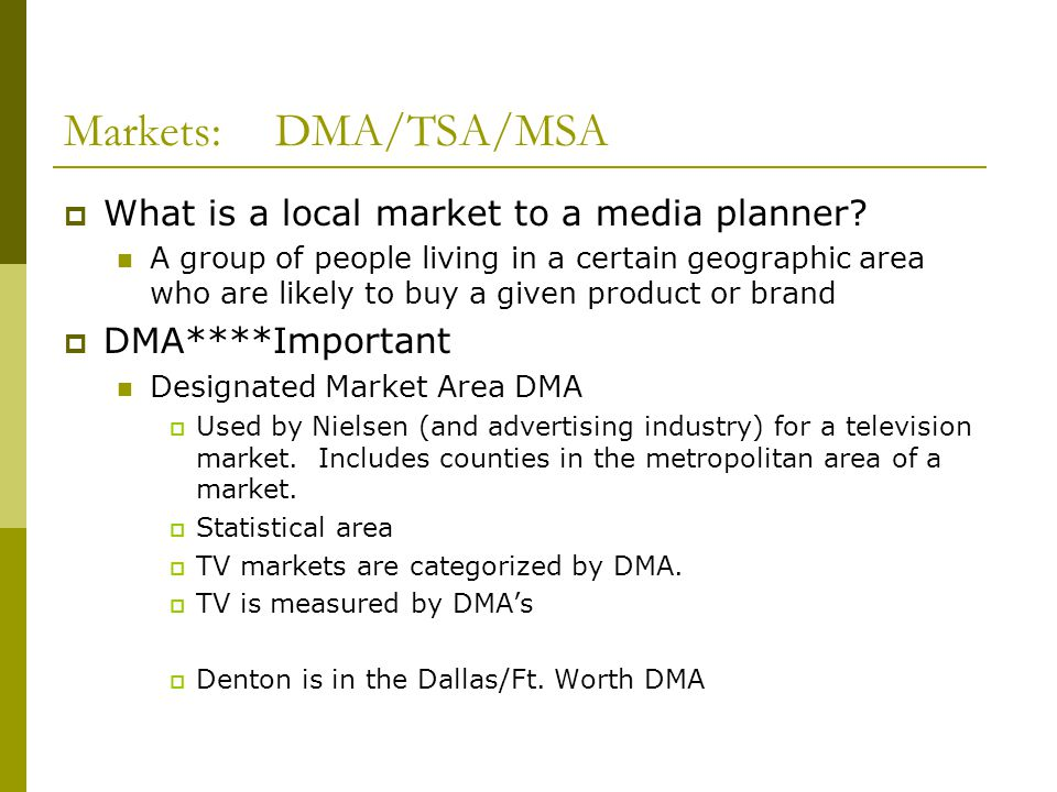 Markets: DMA/TSA/MSA What is a local market to a media planner