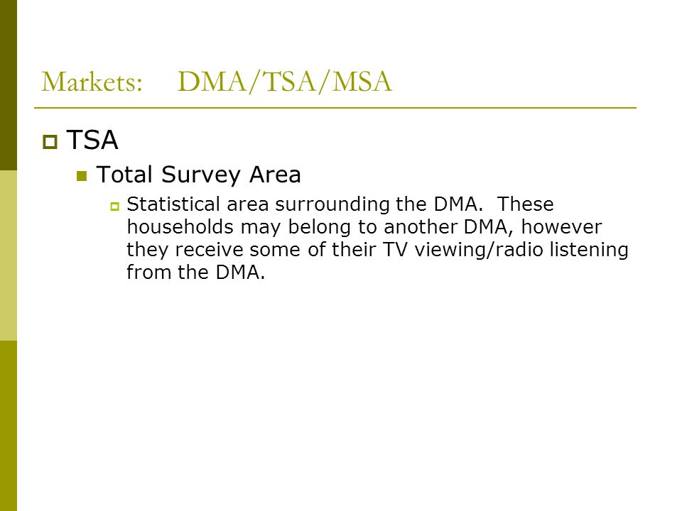 Markets: DMA/TSA/MSA TSA Total Survey Area