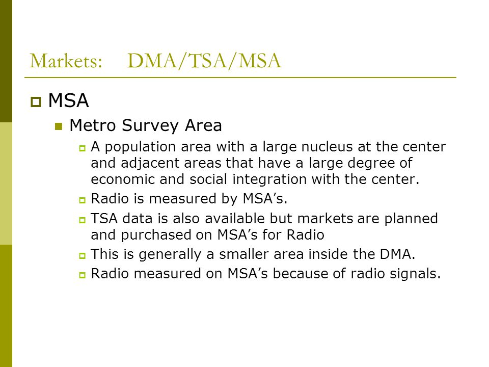 Markets: DMA/TSA/MSA MSA Metro Survey Area