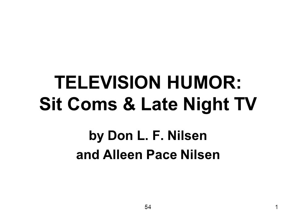 TELEVISION HUMOR: Sit Coms & Late Night TV
