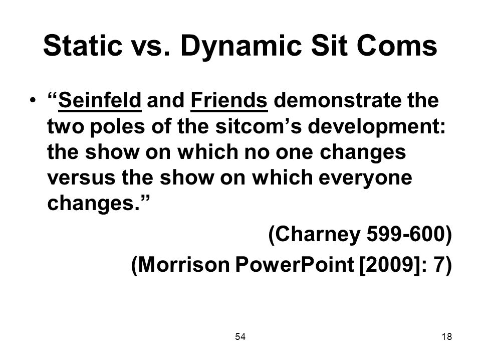 Static vs. Dynamic Sit Coms
