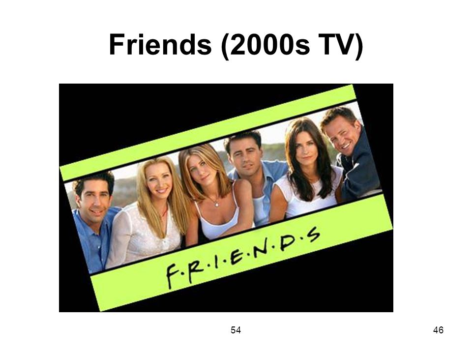 Friends (2000s TV) 54