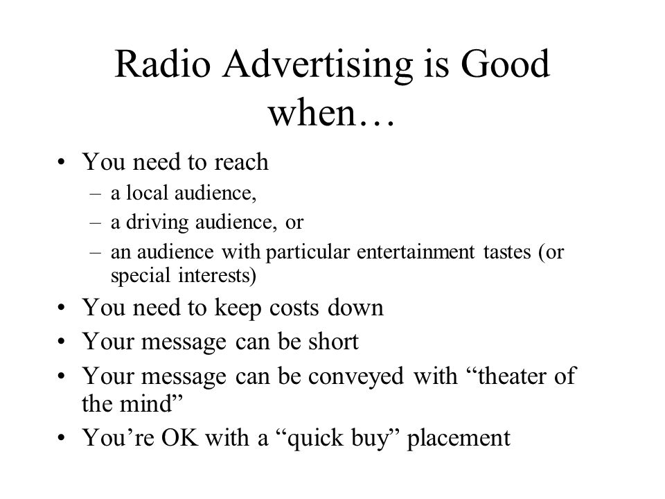 Radio Advertising is Good when…