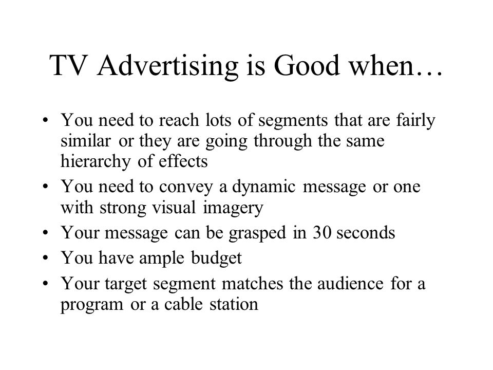 TV Advertising is Good when…