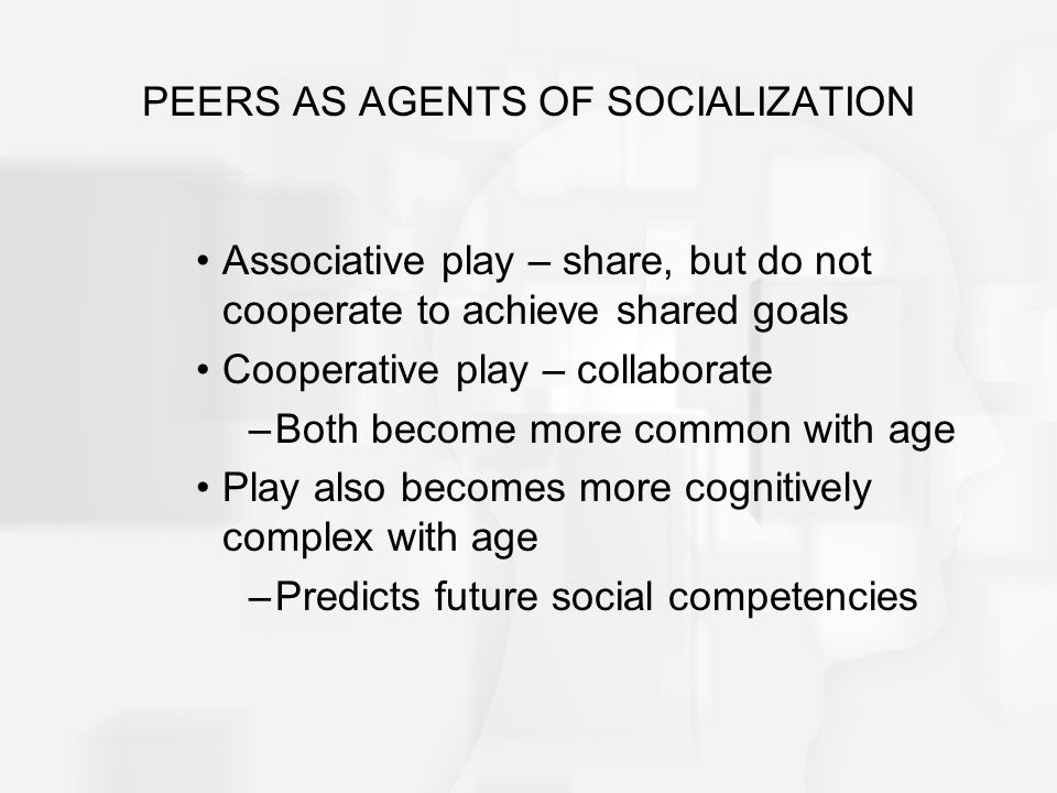 PEERS AS AGENTS OF SOCIALIZATION
