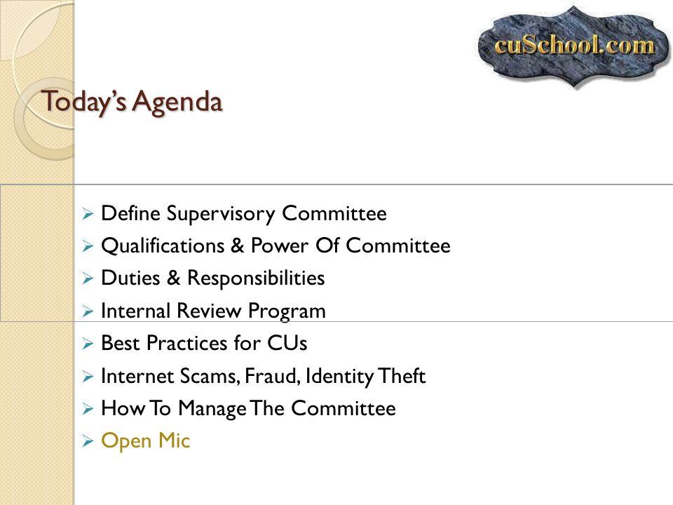 Today's Agenda Define Supervisory Committee