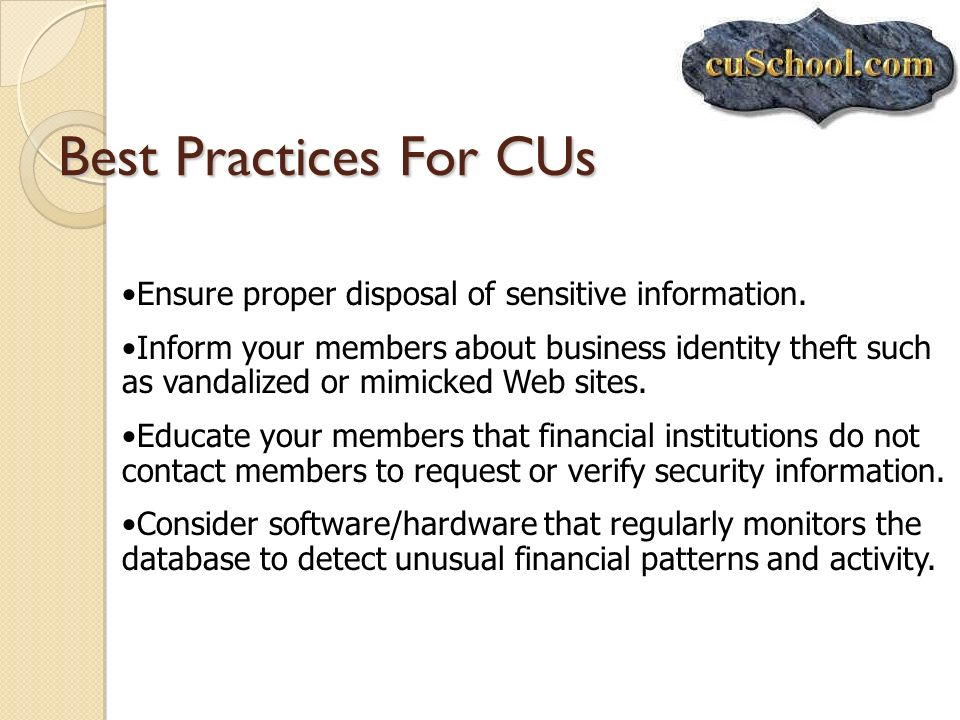 Best Practices For CUs Ensure proper disposal of sensitive information.
