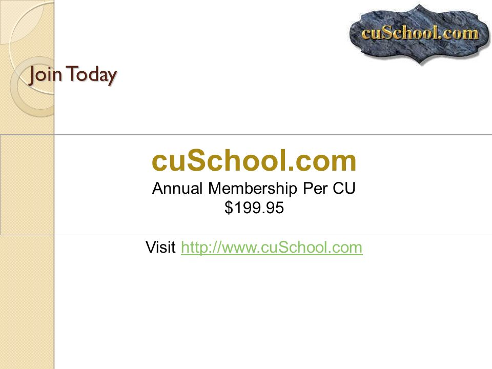 cuSchool.com Join Today Annual Membership Per CU $199.95