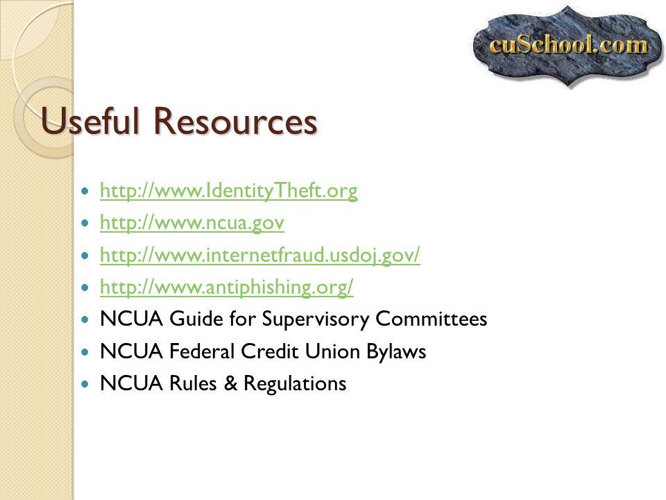 Useful Resources http://www.IdentityTheft.org http://www.ncua.gov
