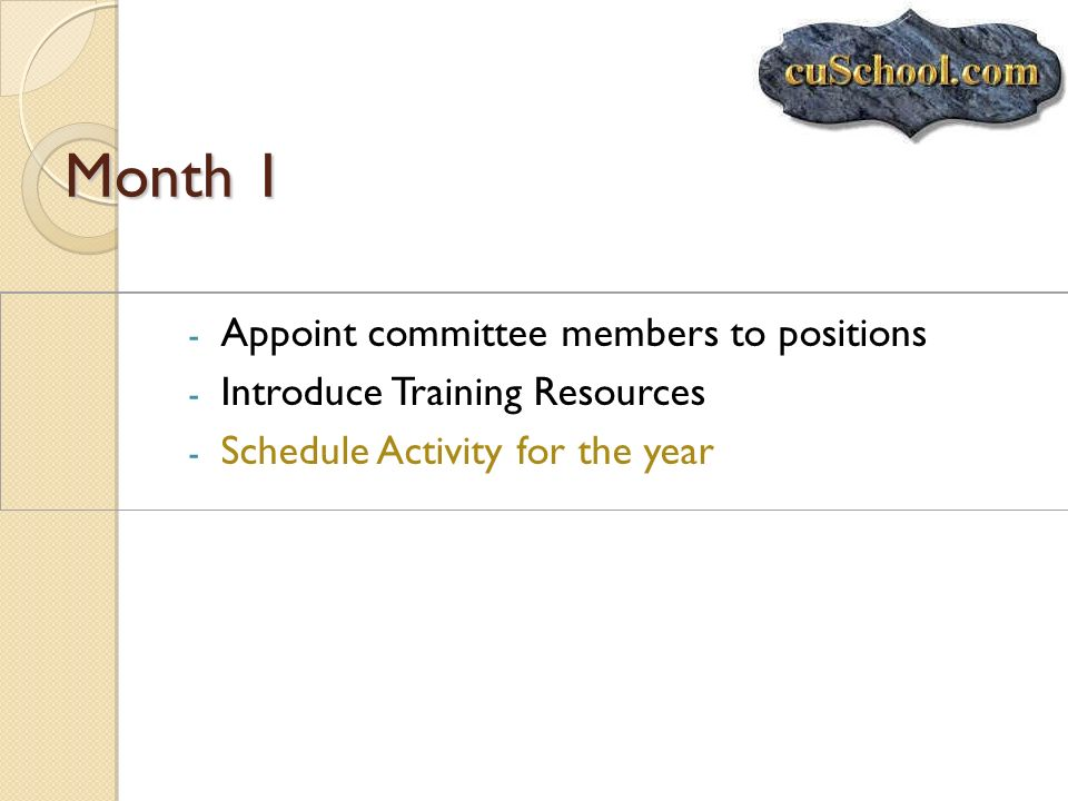 Month 1 Appoint committee members to positions