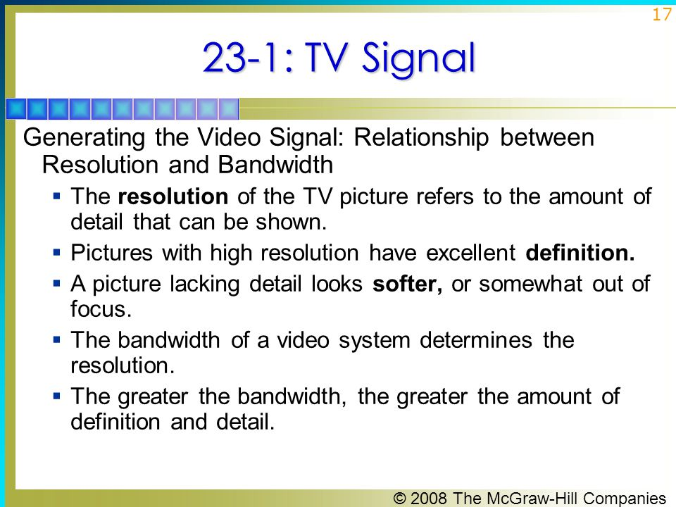 23-1: TV Signal Generating the Video Signal: Relationship between Resolution and Bandwidth.