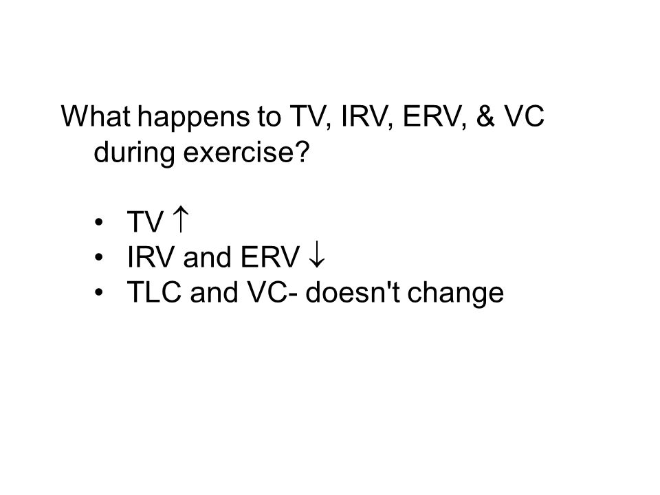 What happens to TV, IRV, ERV, & VC during exercise