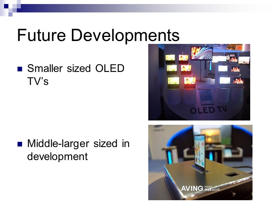 Future Developments Smaller sized OLED TV's