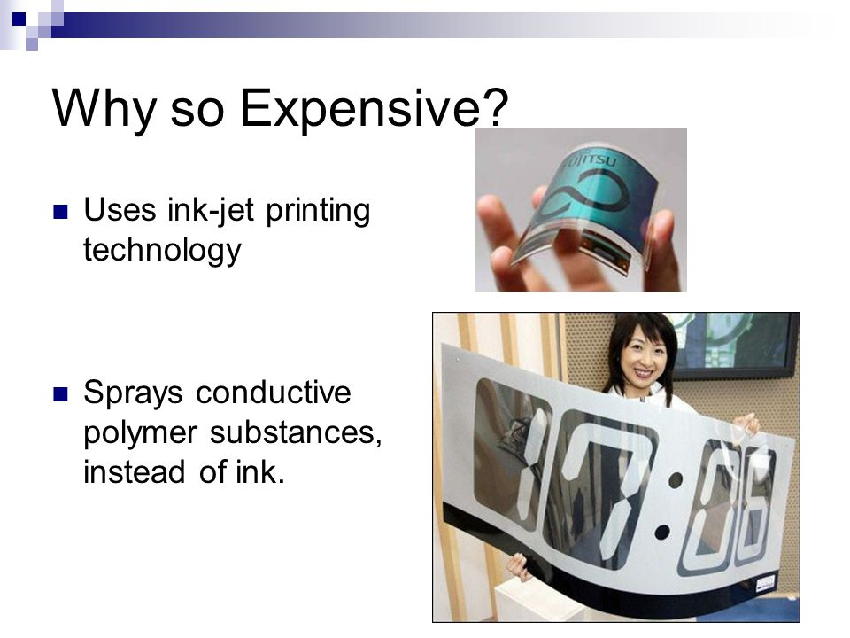 Why so Expensive Uses ink-jet printing technology